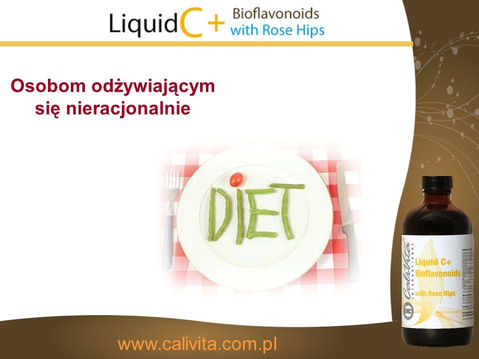 Osobom odżywiającym się nieracjonalnie www.calivita.com.pl