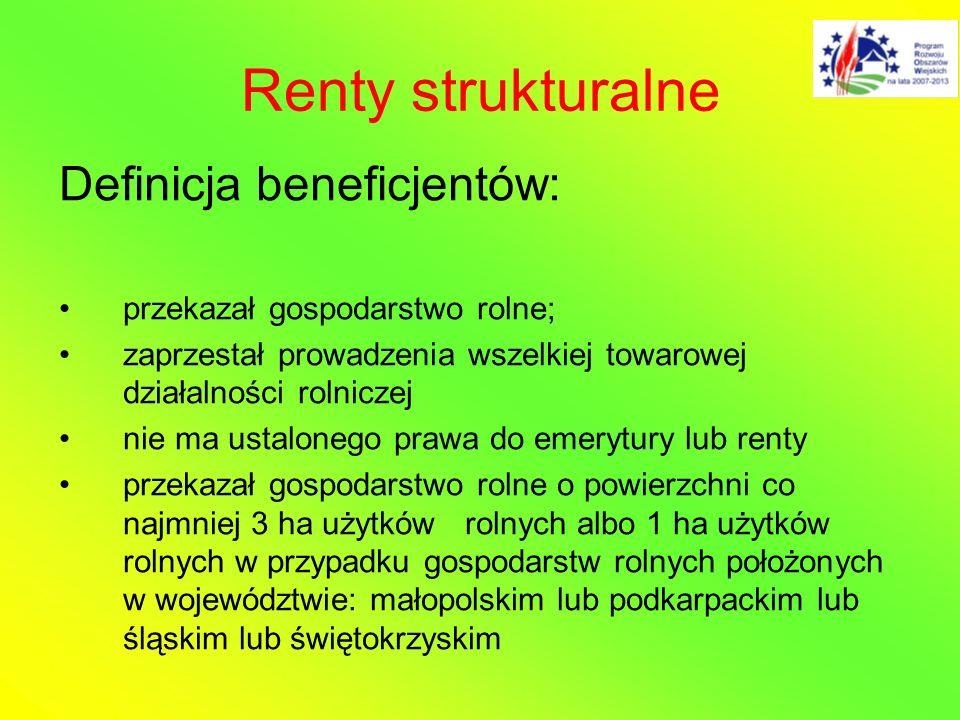 Renty strukturalne Definicja beneficjentów: przekazał gospodarstwo rolne; zaprzestał prowadzenia wszelkiej towarowej działalności rolniczej nie ma ust