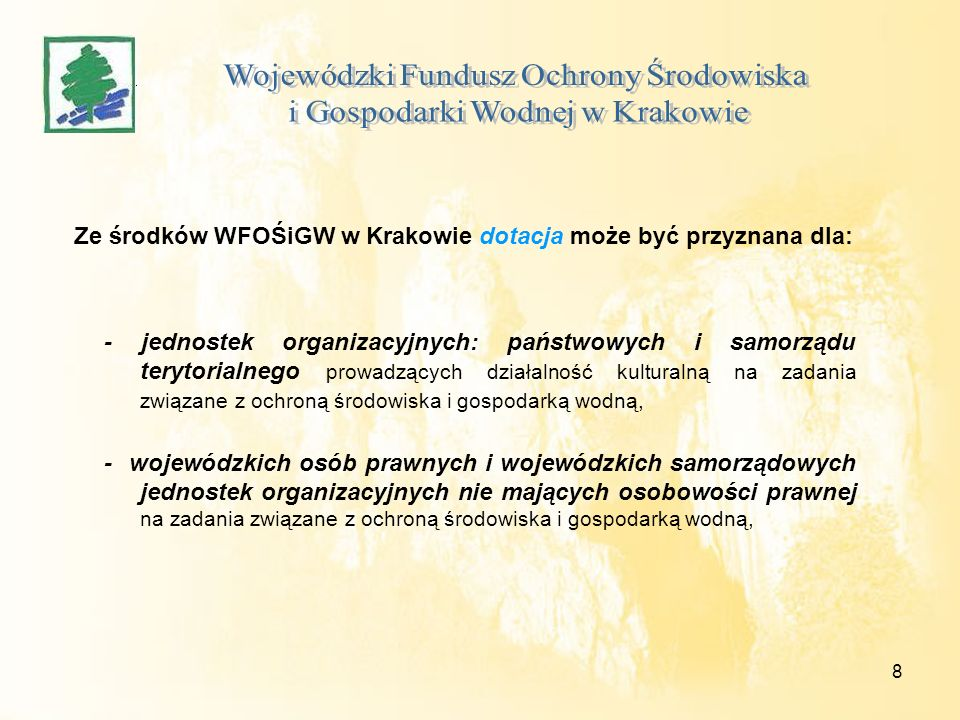 9 Ze środków WFOŚiGW w Krakowie dotacja może być przyznana dla: - dla jednostek publicznej służby zdrowia na cele określone ustawą - Prawo ochrony środowiska (oprócz termomodernizacji),