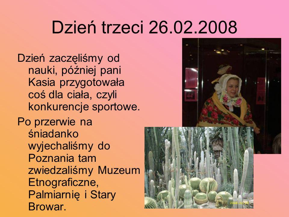 Dzień trzeci 26.02.2008 Dzień zaczęliśmy od nauki, później pani Kasia przygotowała coś dla ciała, czyli konkurencje sportowe.