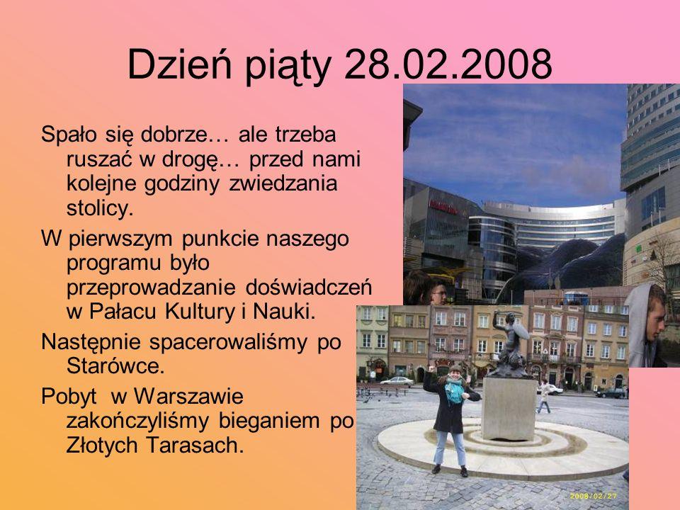 Dzień piąty 28.02.2008 Spało się dobrze… ale trzeba ruszać w drogę… przed nami kolejne godziny zwiedzania stolicy.