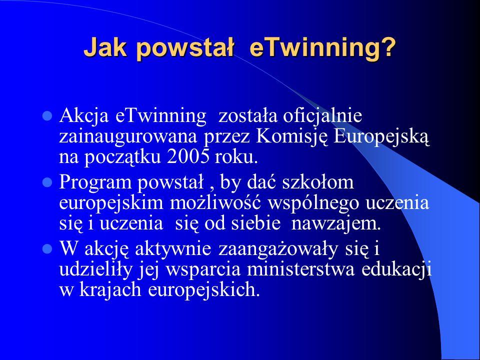 Czym jest eTwinning? eTwinning to program UE mający na celu wspieranie współpracy bliźniaczej szkół w Europie za pośrednictwem mediów elektronicznych.