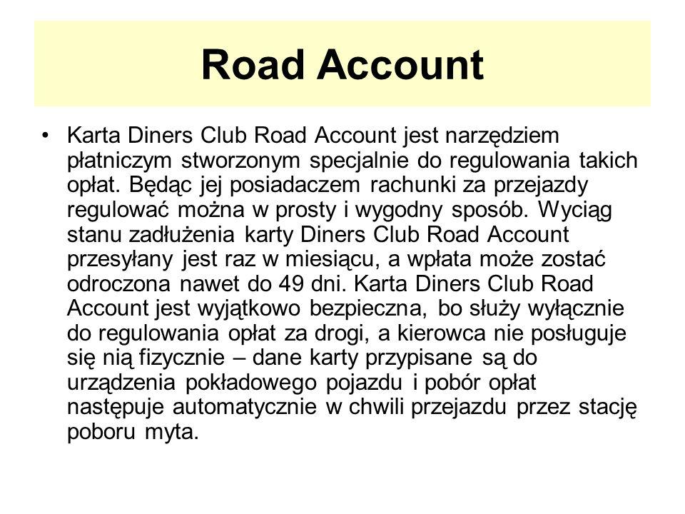 Road Account Karta Diners Club Road Account jest narzędziem płatniczym stworzonym specjalnie do regulowania takich opłat.