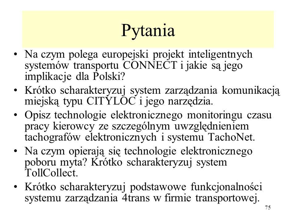 75 Pytania Na czym polega europejski projekt inteligentnych systemów transportu CONNECT i jakie są jego implikacje dla Polski.