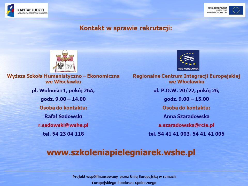 Kontakt w sprawie rekrutacji: Wyższa Szkoła Humanistyczno – Ekonomiczna we Włocławku pl. Wolności 1, pokój 26A, godz. 9.00 – 14.00 Osoba do kontaktu: