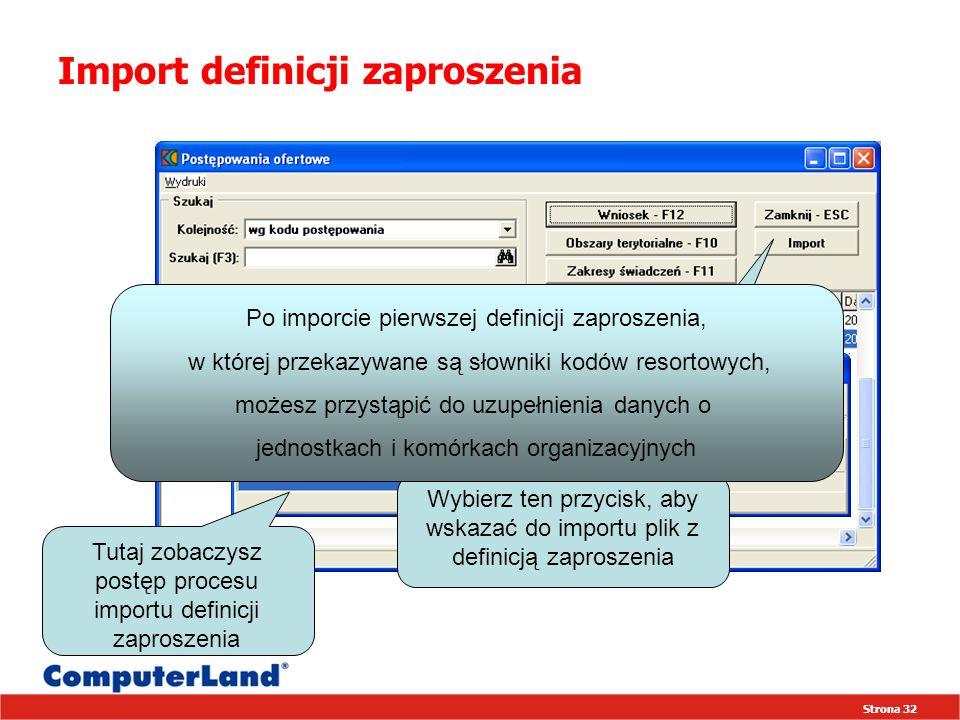 Strona 32 Import definicji zaproszenia Wybierz ten przycisk, aby wskazać do importu plik z definicją zaproszenia Po imporcie pierwszej definicji zapro