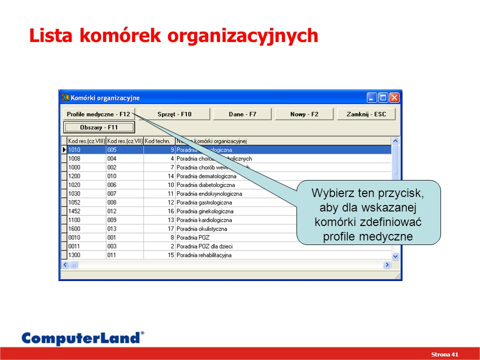 Strona 41 Lista komórek organizacyjnych Wybierz ten przycisk, aby dla wskazanej komórki zdefiniować profile medyczne