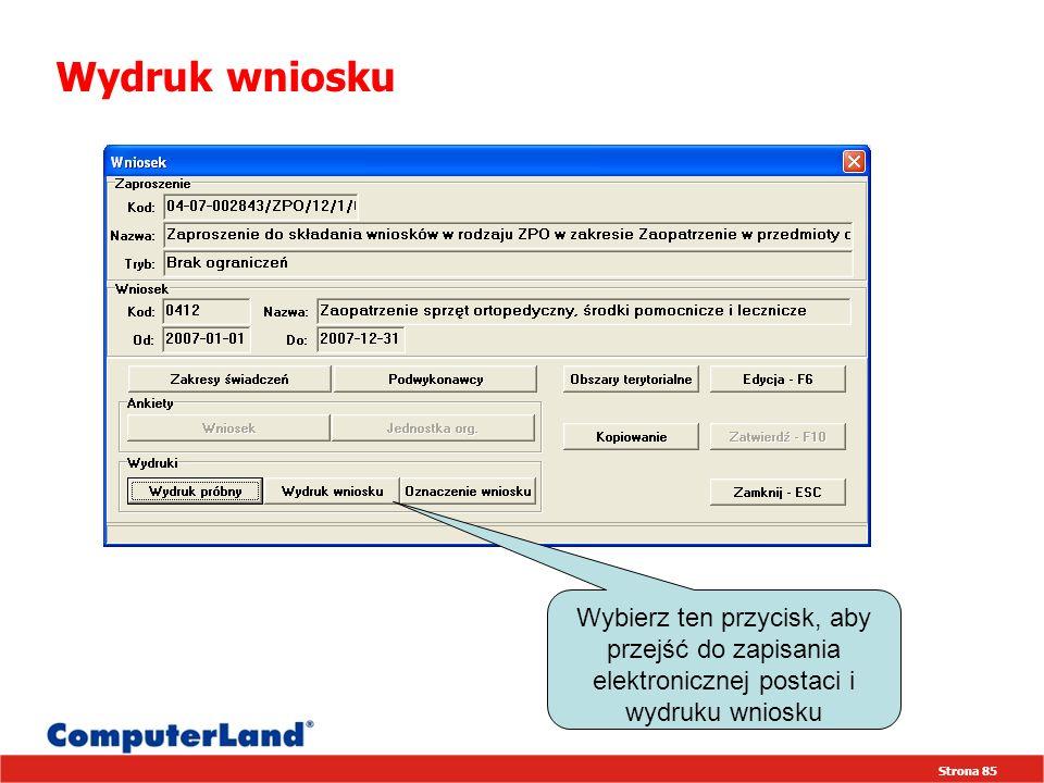 Strona 85 Wydruk wniosku Wybierz ten przycisk, aby przejść do zapisania elektronicznej postaci i wydruku wniosku