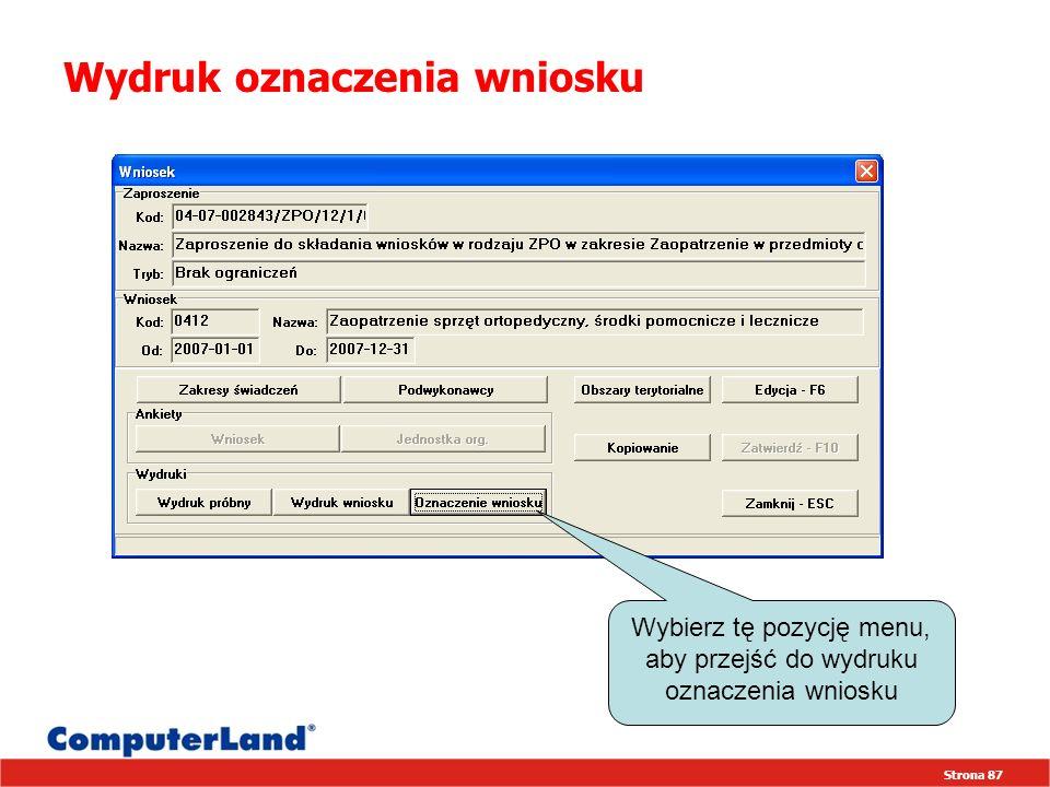 Strona 87 Wydruk oznaczenia wniosku Wybierz tę pozycję menu, aby przejść do wydruku oznaczenia wniosku