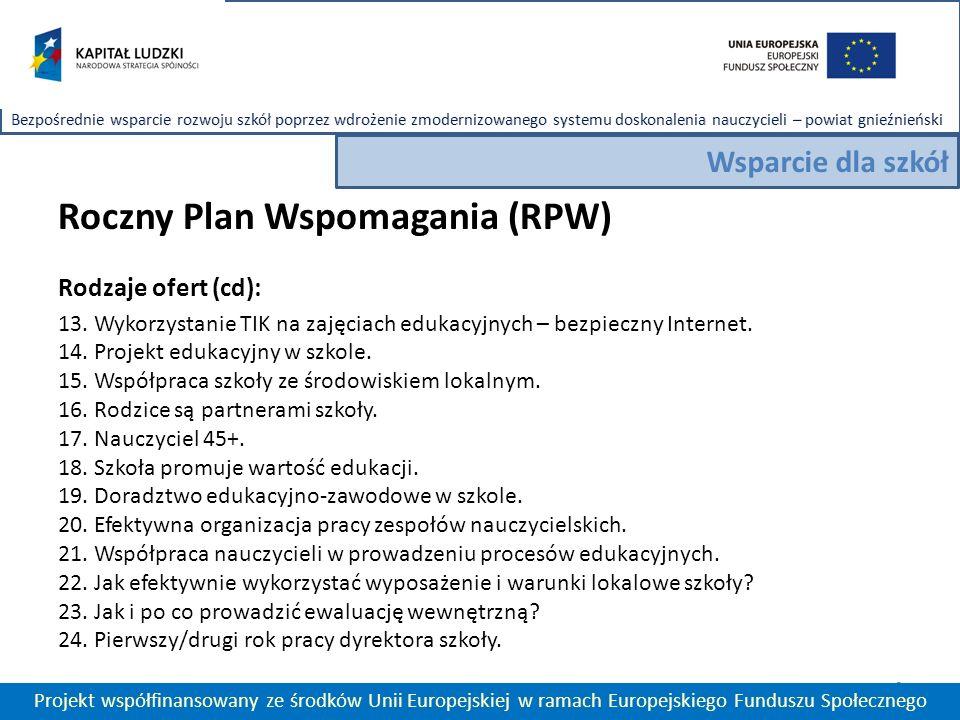 Roczny Plan Wspomagania (RPW) Rodzaje ofert (cd): 13.