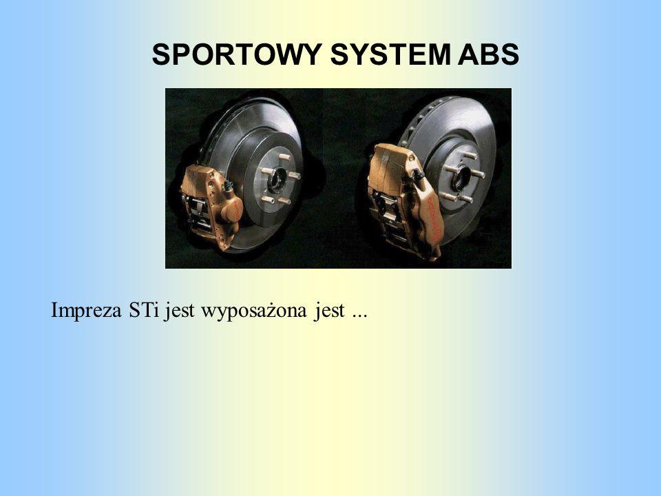 SPORTOWY SYSTEM ABS Impreza STi jest wyposażona jest...