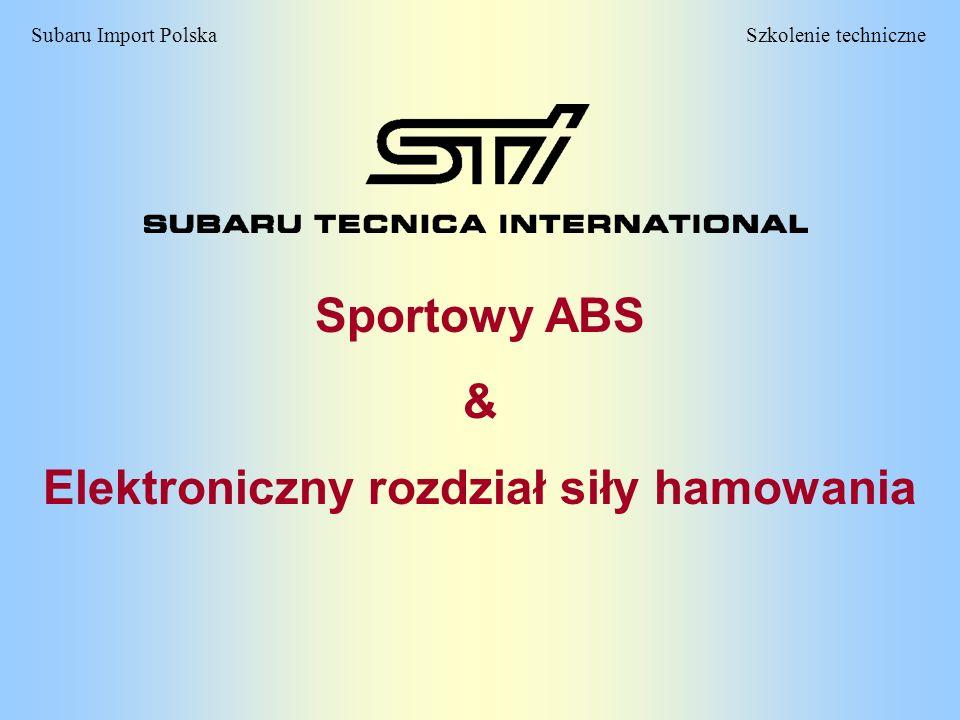 Szkolenie techniczneSubaru Import Polska SPORTOWY SYSTEM ABS Impreza STi jest wyposażona w niezwykle efektywny system hamulcowy Brembo składający się z czterech wentylowanych tarcz, czterotłoczkowych zacisków przednich, dwutłoczkowych zacisków tylnych oraz sportowego ABS-u.