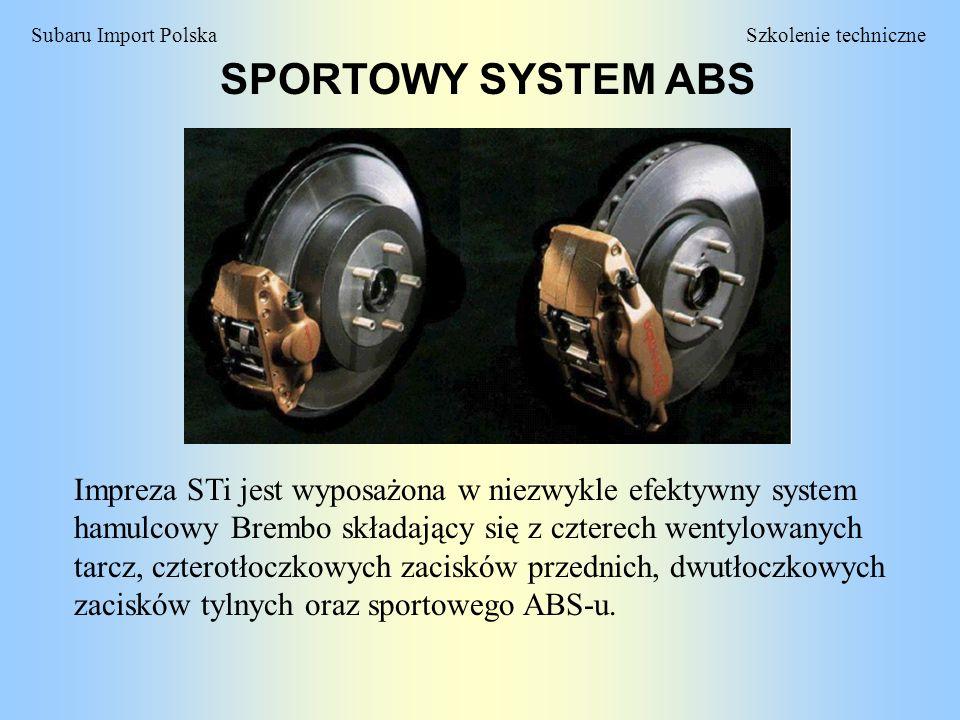 Szkolenie techniczneSubaru Import Polska SPORTOWY SYSTEM ABS Impreza STi jest wyposażona w niezwykle efektywny system hamulcowy Brembo składający się