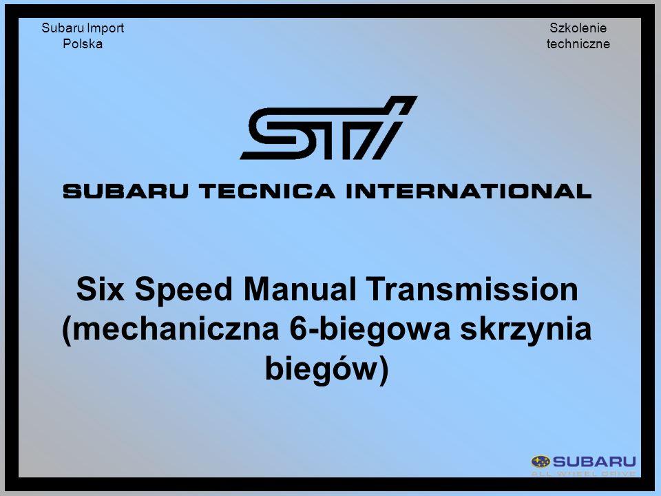 Subaru Import Polska Szkolenie techniczne Six Speed Manual Transmission (mechaniczna 6-biegowa skrzynia biegów)