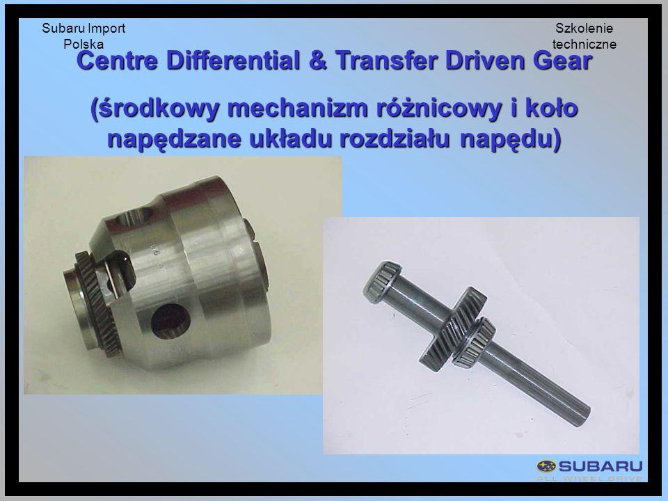 Subaru Import Polska Szkolenie techniczne Centre Differential & Transfer Driven Gear (środkowy mechanizm różnicowy i koło napędzane układu rozdziału n