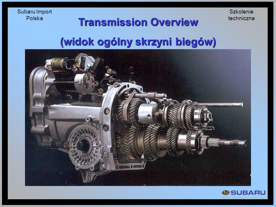 Subaru Import Polska Szkolenie techniczne Transmission Overview (widok ogólny skrzyni biegów)