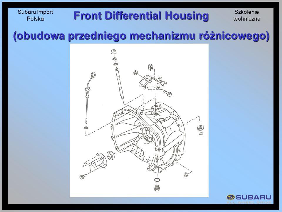 Subaru Import Polska Szkolenie techniczne Front Differential Housing (obudowa przedniego mechanizmu różnicowego)