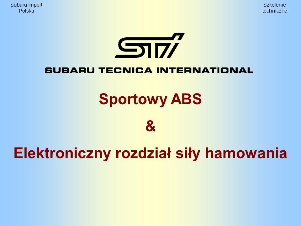 Szkolenie techniczne Subaru Import Polska Sportowy system ABS Impreza STi jest wyposażona w niezwykle efektywny system hamulcowy Brembo składający się z czterech wentylowanych tarcz, czterotłoczkowych zacisków przednich, dwutłoczkowych zacisków tylnych oraz sportowego ABS-u.
