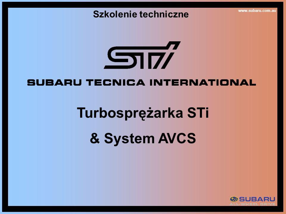 www.subaru.com.au Szkolenie techniczne Turbosprężarka STi & System AVCS