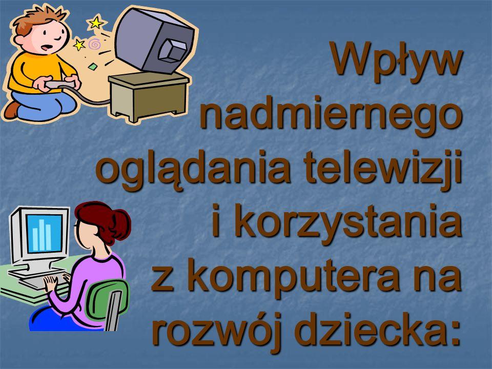 oglądanie TV zmienia fizyczną strukturę mózgu, dziecka, co powoduje nieumiejętność myślenia; oglądanie TV zmienia fizyczną strukturę mózgu, dziecka, co powoduje nieumiejętność myślenia;