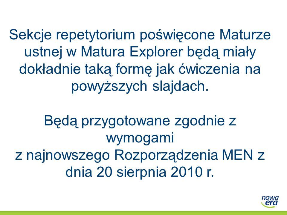 Sekcje repetytorium poświęcone Maturze ustnej w Matura Explorer będą miały dokładnie taką formę jak ćwiczenia na powyższych slajdach. Będą przygotowan