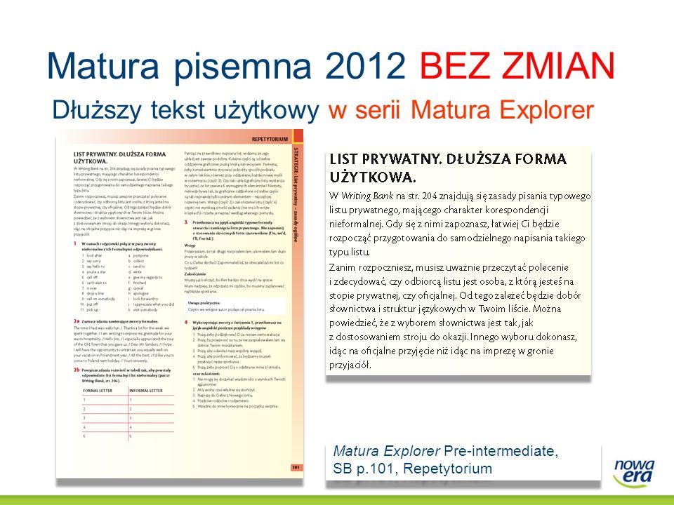 Matura pisemna 2012 BEZ ZMIAN Matura Explorer Pre-intermediate, SB p.101, Repetytorium Matura Explorer Pre-intermediate, SB p.101, Repetytorium Dłuższ