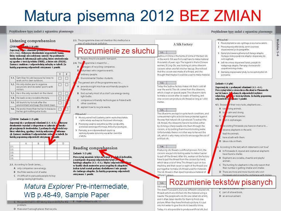 Matura pisemna 2012 BEZ ZMIAN Matura Explorer Pre-intermediate, WB p.48-49, Sample Paper Matura Explorer Pre-intermediate, WB p.48-49, Sample Paper Ro