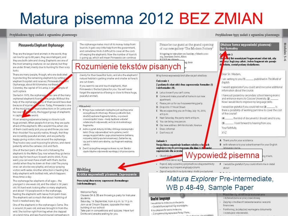Matura pisemna 2012 BEZ ZMIAN Egzamin pisemny w serii Matura Explorer Rozumienie tekstów pisanych Wypowiedź pisemna Matura Explorer Pre-intermediate,