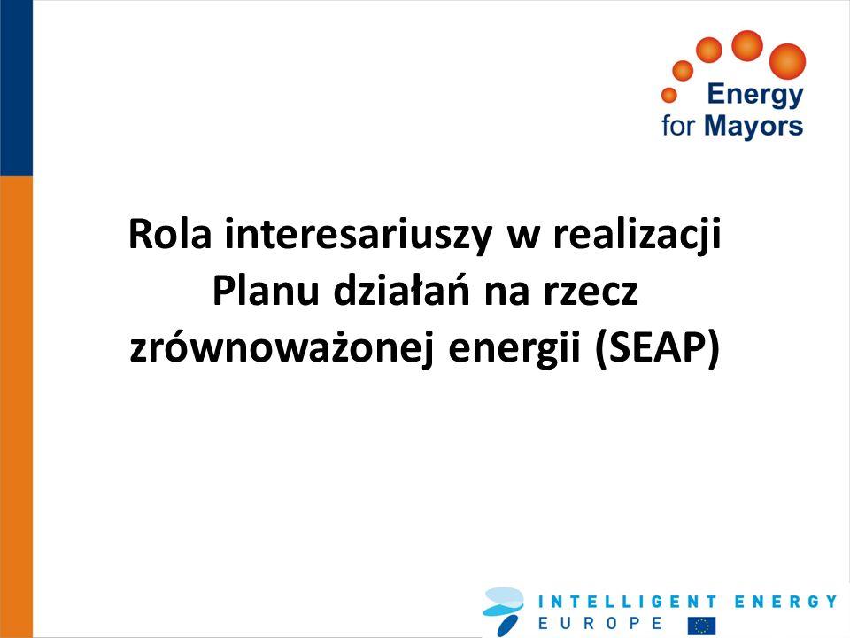 Rola interesariuszy w realizacji Planu działań na rzecz zrównoważonej energii (SEAP)