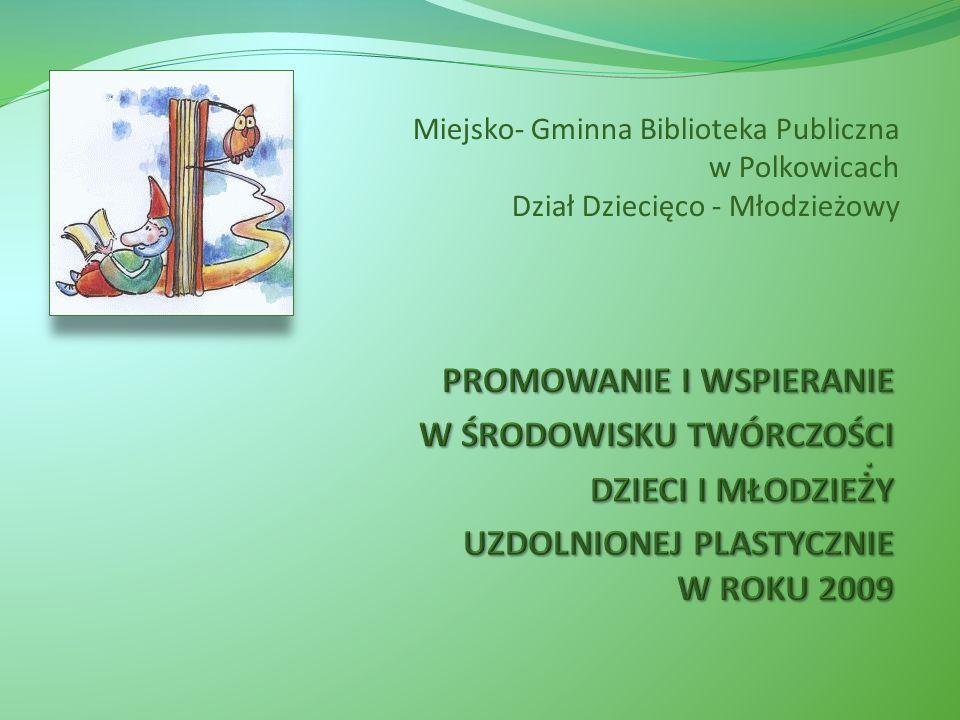 Miejsko- Gminna Biblioteka Publiczna w Polkowicach Dział Dziecięco - Młodzieżowy