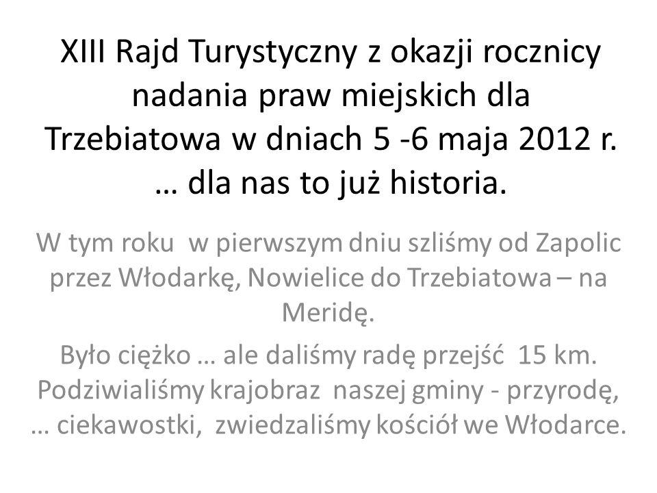 XIII Rajd Turystyczny z okazji rocznicy nadania praw miejskich dla Trzebiatowa w dniach 5 -6 maja 2012 r.