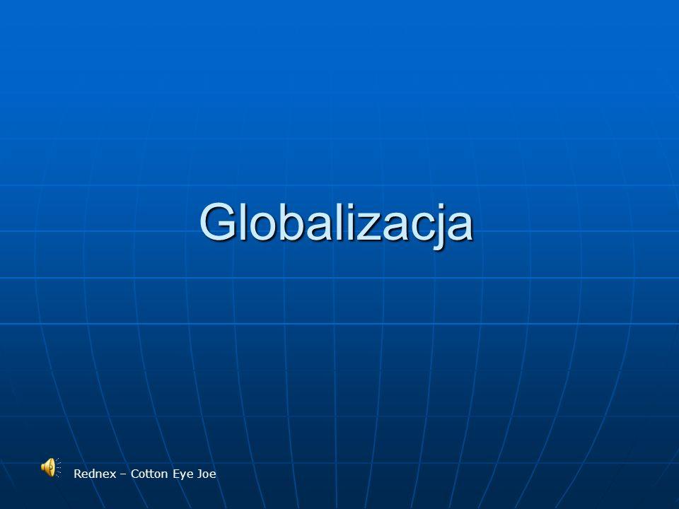 Globalizacja Globalizacja Rednex – Cotton Eye Joe