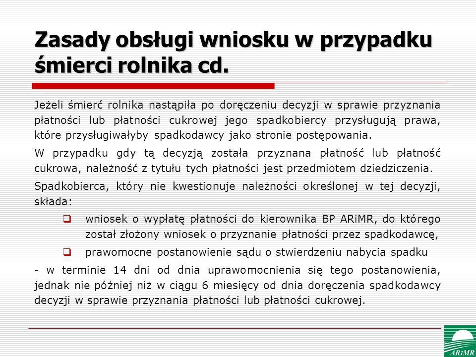 Zasady obsługi wniosku w przypadku śmierci rolnika cd. Jeżeli śmierć rolnika nastąpiła po doręczeniu decyzji w sprawie przyznania płatności lub płatno
