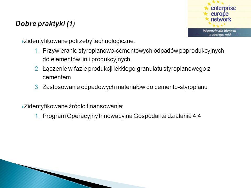 Dobre praktyki (1) Zidentyfikowane potrzeby technologiczne: 1.Przywieranie styropianowo-cementowych odpadów poprodukcyjnych do elementów linii produkc