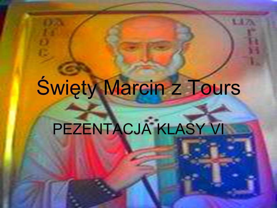 Święty Marcin z Tours PEZENTACJA KLASY VI