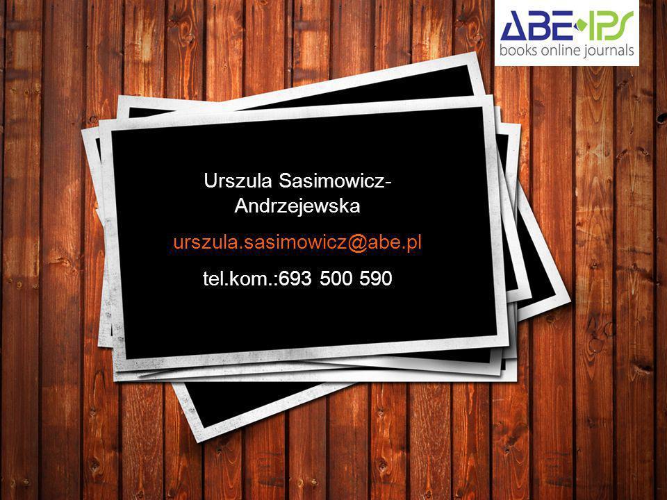Urszula Sasimowicz- Andrzejewska urszula.sasimowicz@abe.pl tel.kom.:693 500 590