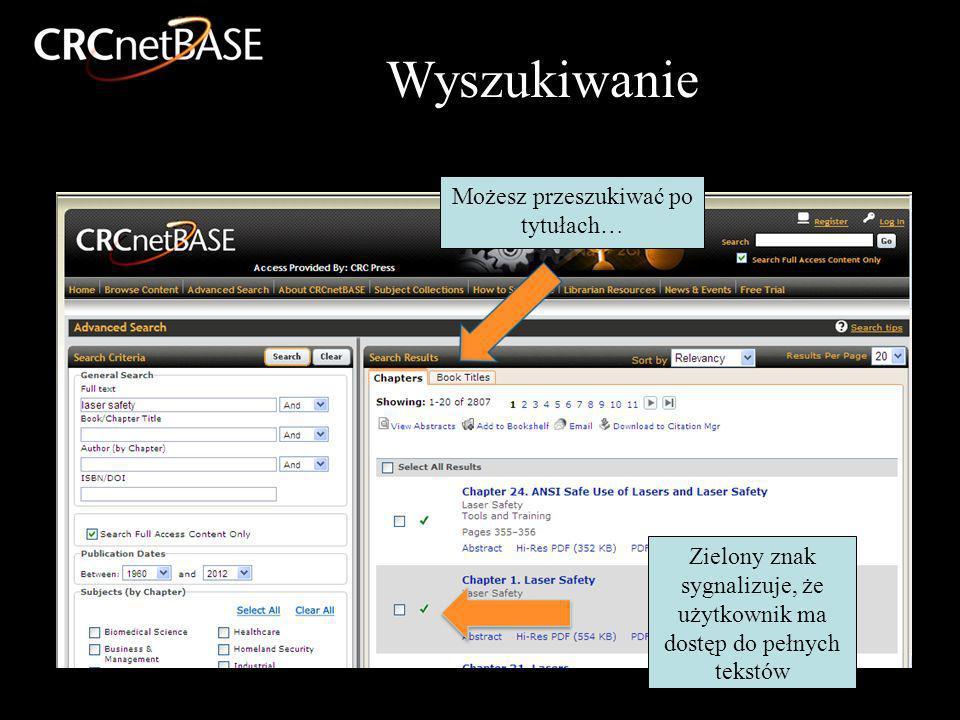 Wyszukiwanie Możesz przeszukiwać po tytułach… Zielony znak sygnalizuje, że użytkownik ma dostęp do pełnych tekstów
