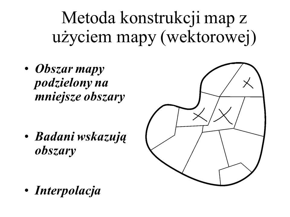 Metoda konstrukcji map z użyciem mapy (wektorowej) Obszar mapy podzielony na mniejsze obszary Badani wskazują obszary Interpolacja