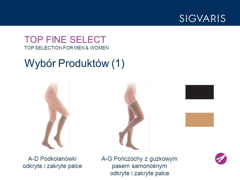 TOP FINE SELECT TOP SELECTION FOR MEN & WOMEN Wybór Produktów (1) A-D Podkolanówki odkryte i zakryte palce A-G Pończochy z guzkowym pasem samonośnym odkryte i zakryte palce