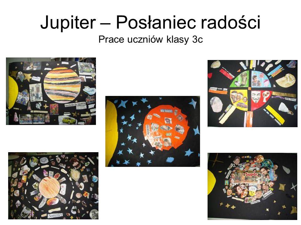 Jupiter – Posłaniec radości Prace uczniów klasy 3c