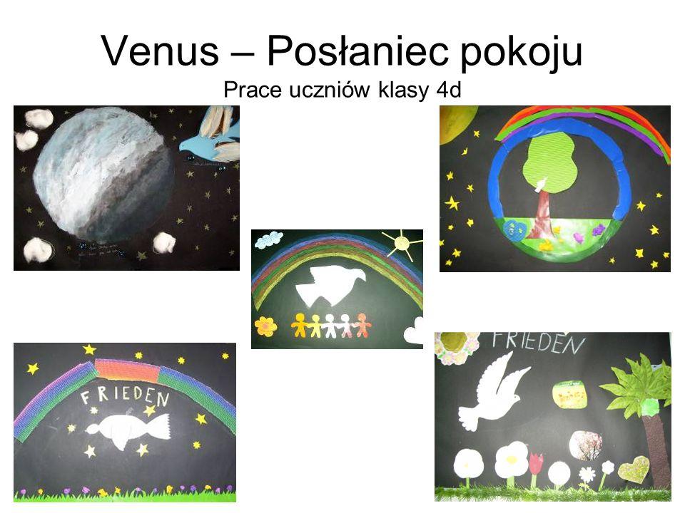 Venus – Posłaniec pokoju Prace uczniów klasy 4d