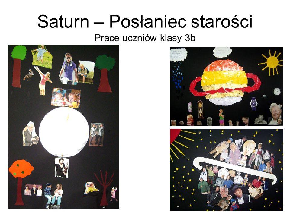 Saturn – Posłaniec starości Prace uczniów klasy 3b