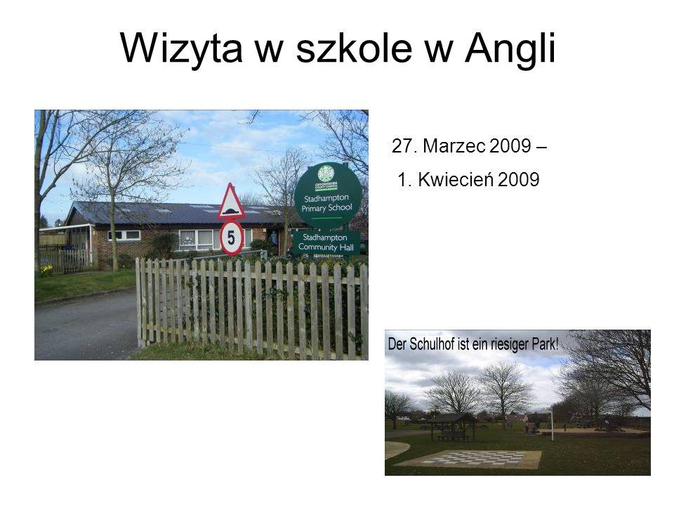 Wizyta w szkole w Angli 27. Marzec 2009 – 1. Kwiecień 2009