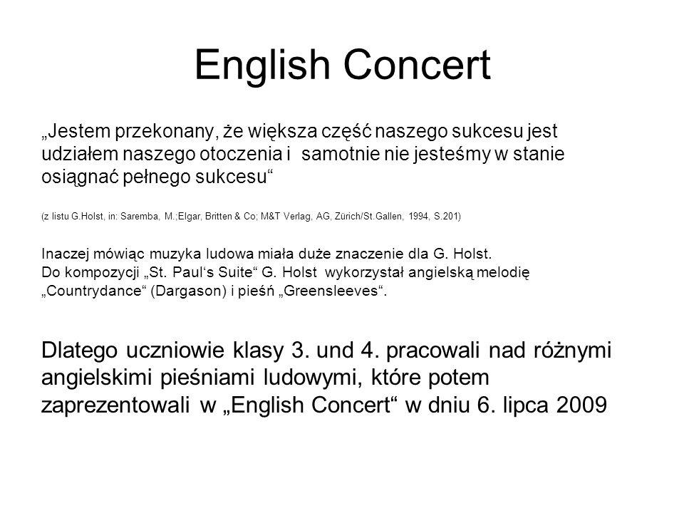 English Concert Jestem przekonany, że większa część naszego sukcesu jest udziałem naszego otoczenia i samotnie nie jesteśmy w stanie osiągnać pełnego