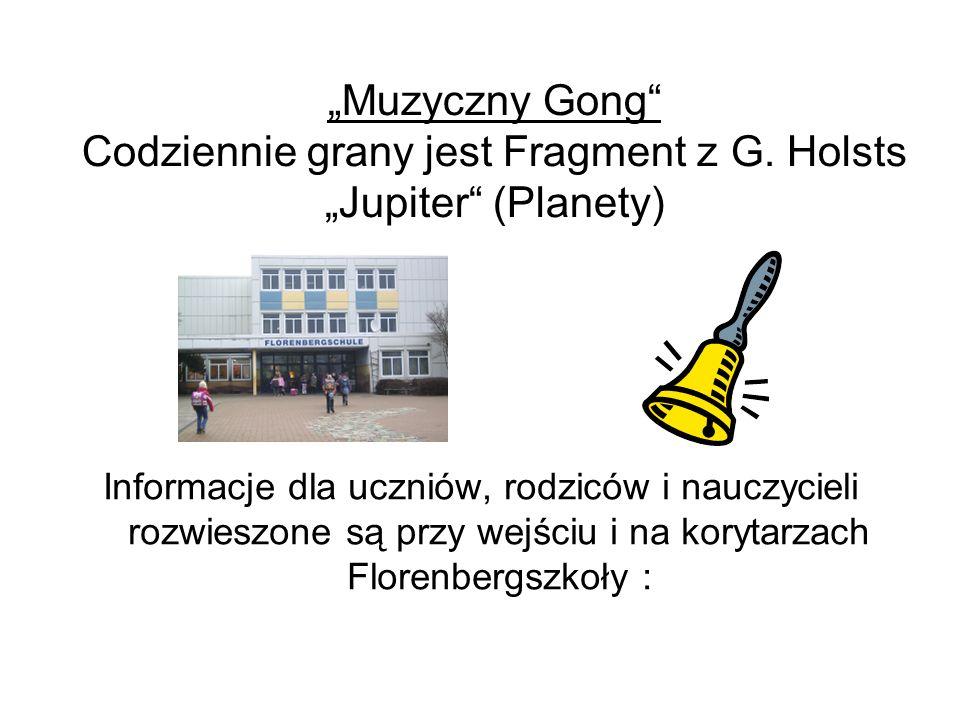 Muzyczny Gong Codziennie grany jest Fragment z G. Holsts Jupiter (Planety) Informacje dla uczniów, rodziców i nauczycieli rozwieszone są przy wejściu