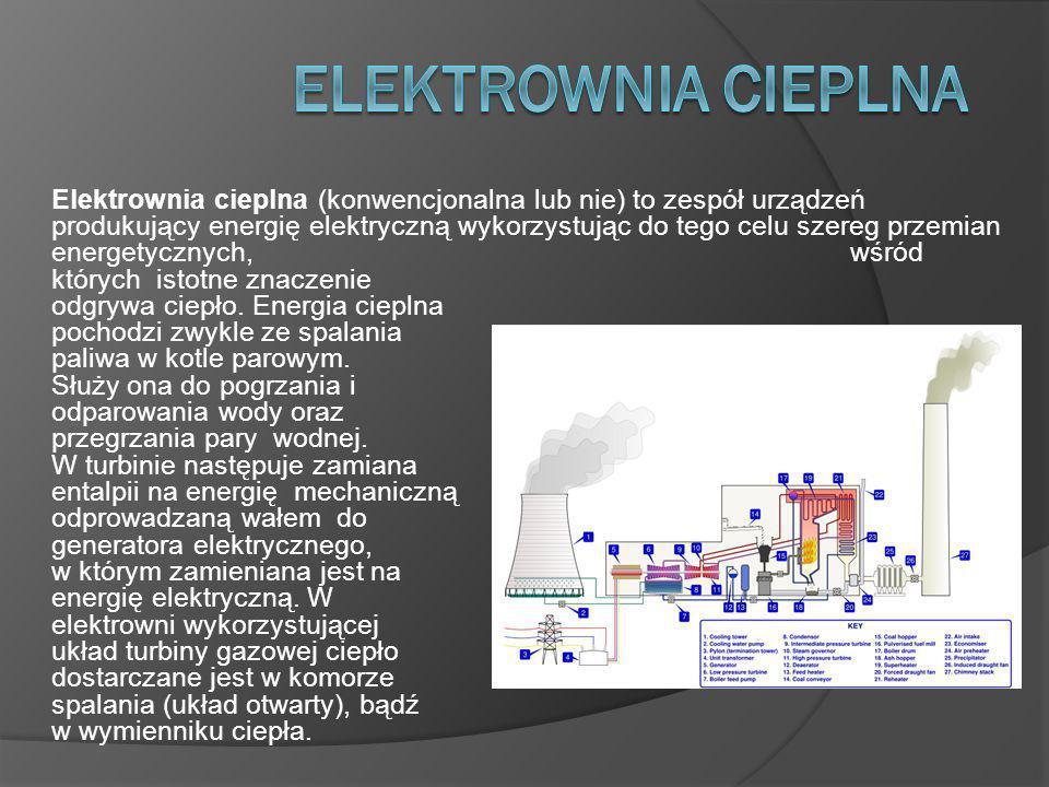Elektrownia cieplna (konwencjonalna lub nie) to zespół urządzeń produkujący energię elektryczną wykorzystując do tego celu szereg przemian energetycznych, wśród których istotne znaczenie odgrywa ciepło.