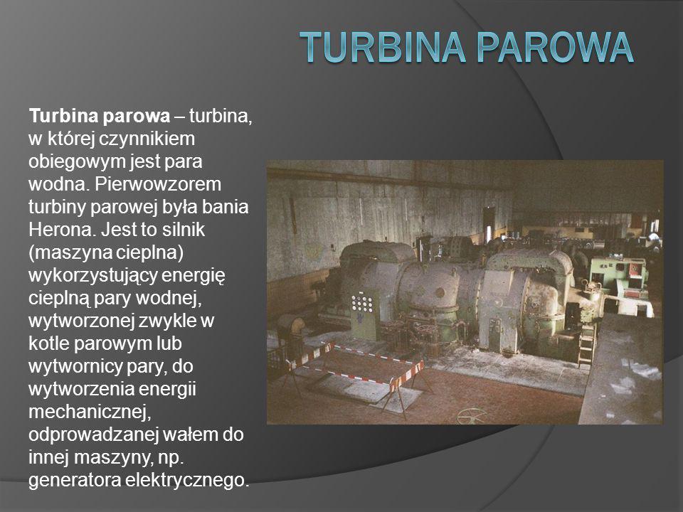 Turbina parowa – turbina, w której czynnikiem obiegowym jest para wodna.