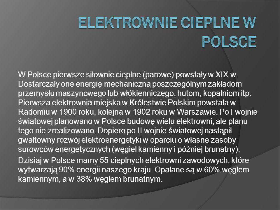 W Polsce pierwsze siłownie cieplne (parowe) powstały w XIX w.