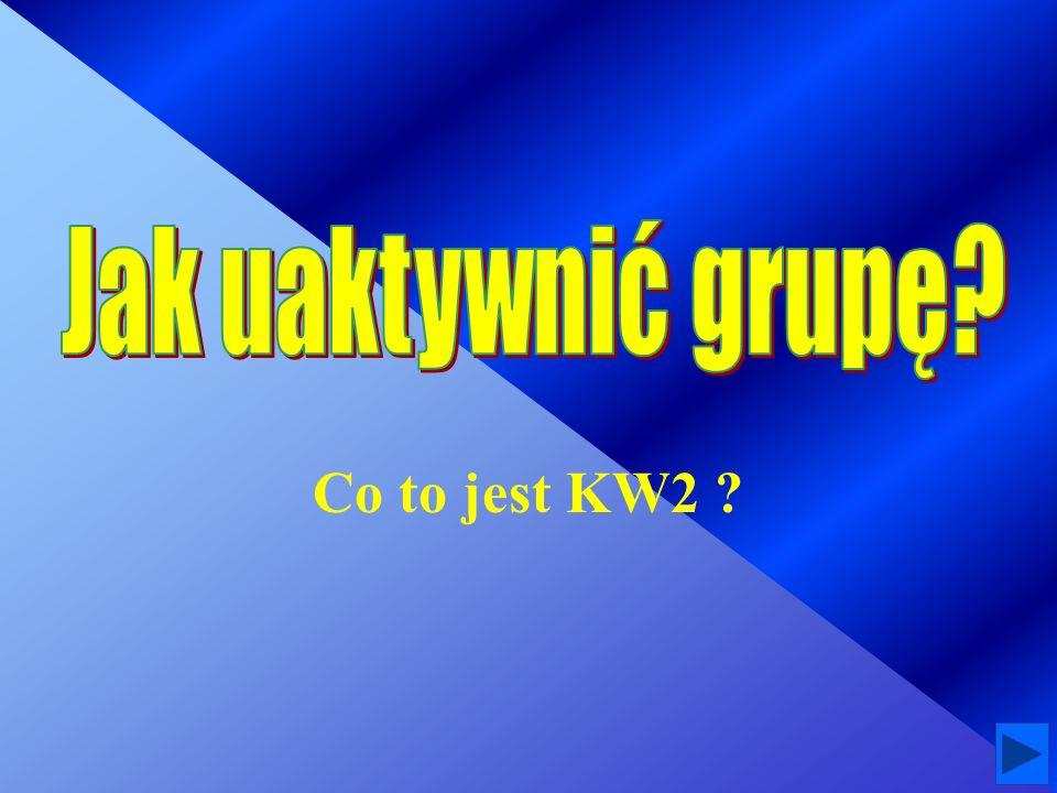 KW2 Czy można żyć bez KW2 - Można, ale co to za życie ... [S.Toton 2001r.n.e.]