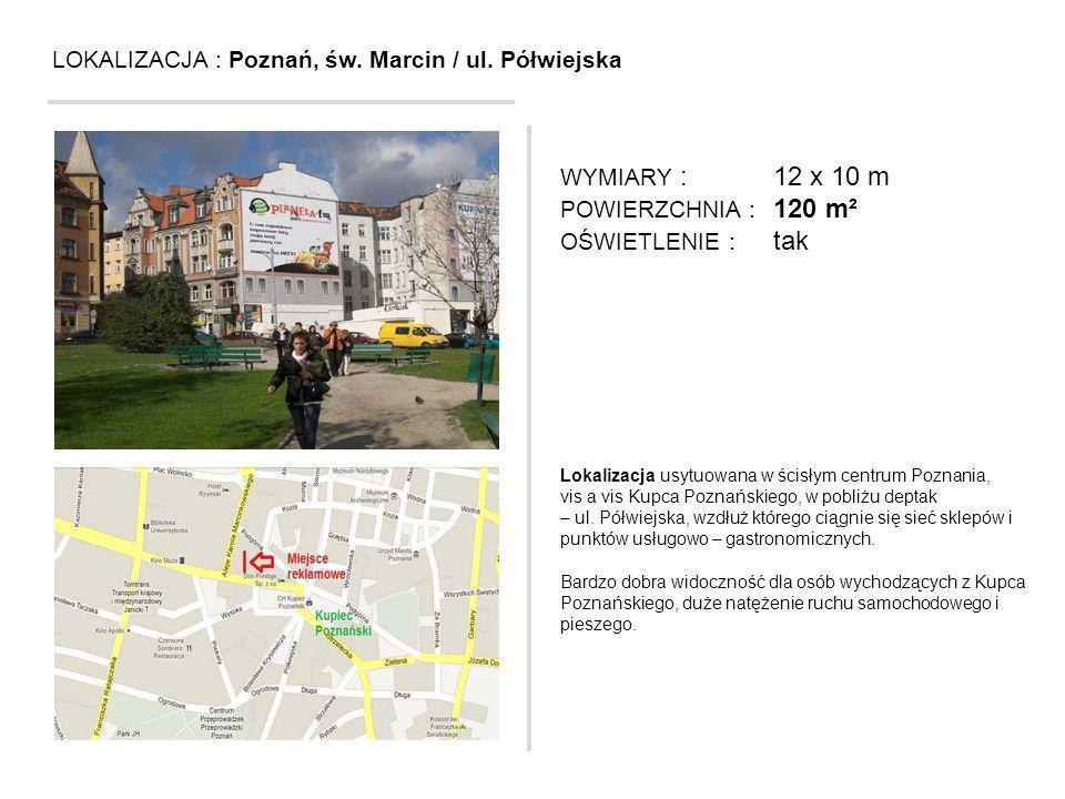 LOKALIZACJA : Poznań, św. Marcin / ul. Półwiejska Lokalizacja usytuowana w ścisłym centrum Poznania, vis a vis Kupca Poznańskiego, w pobliżu deptak –